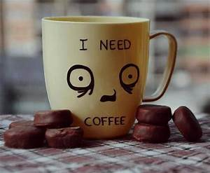 I Need Coffee   Funny & Coffee quotes   Pinterest