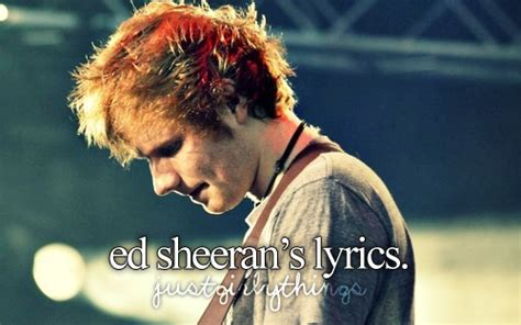 Lyrics Celebs Singer Ed Sheeran Justgirlythings •