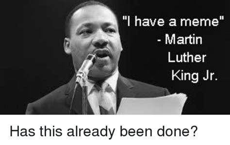 Martin Luther King Memes - funny martin luther king jr meme and memes memes of 2017 on sizzle