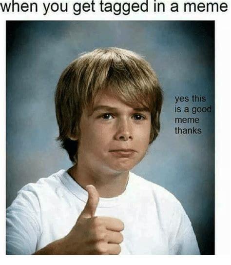 Yes Yes Yes Meme - 25 best memes about meme thanks meme thanks memes