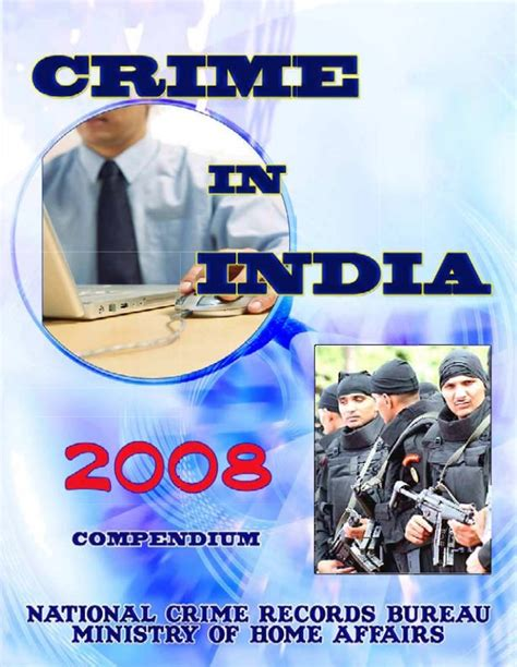 crime bureau crime in india compendium 2008 by national crime