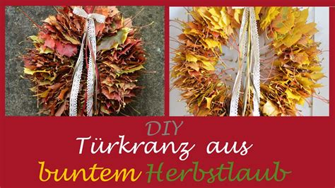 Herbstlaub Basteln Blaetter Deko Aus Papier by Diy T 252 Rkranz Aus Buntem Herbstlaub I Herbstdeko I
