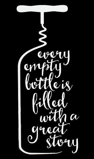 Every empty bottle is filled with a great story | Wine