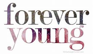 Forever Young Quotes. QuotesGram