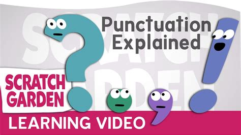 Punctuation Explained (by Punctuation!)  Scratch Garden Youtube
