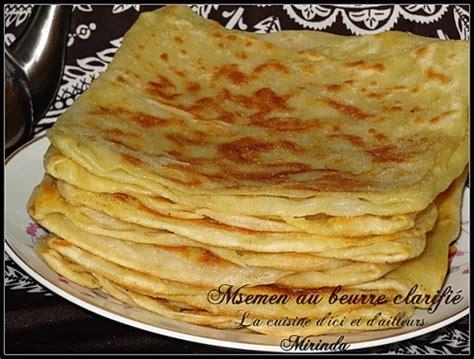 cuisine turc recette recette du msemen au beurre clarifié