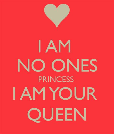 I Am Your Queen Quotes