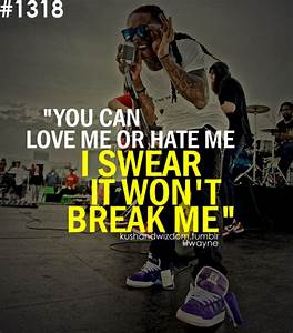 I swear it won't break me | Life | Pinterest | Lil wayne ...