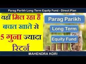 Parag Parikh Long Term Equity fund (Growth) - Direct plan ...