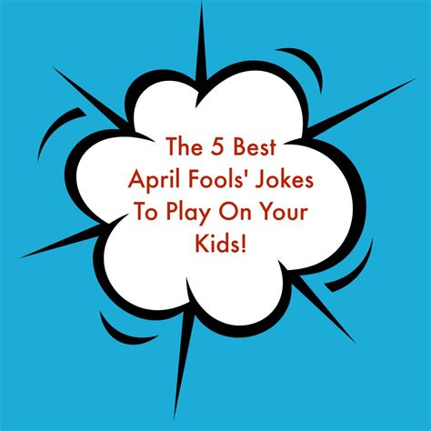best on play the 5 best april fools jokes to play on your