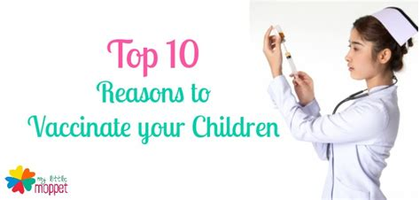 top 10 reasons to vaccinate your child my moppet