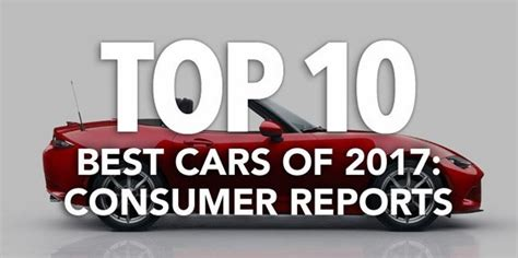 Top 10 Best Cars Of 2017 Consumer Reports Therecordcom