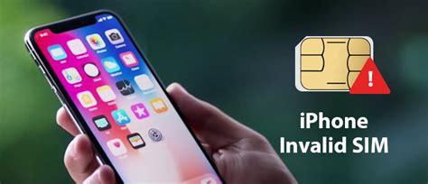iphone sim failure iphone says invalid sim how to fix no sim card invalid sim