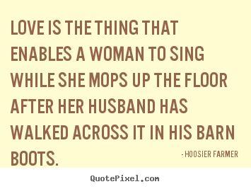 Hoosier Farmer Love Quotes