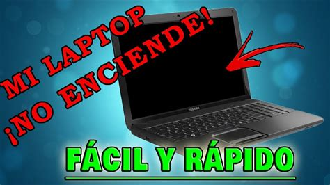 mi laptop no enciende soluci 211 n 2018 100 efectiva