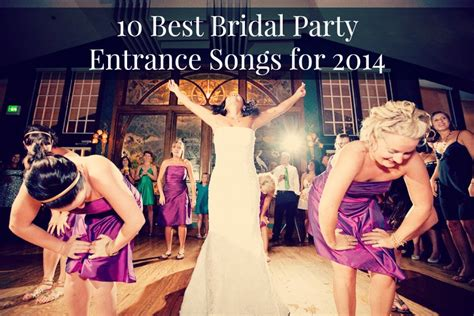 2014 Best Songs For Bridal Party Entrance