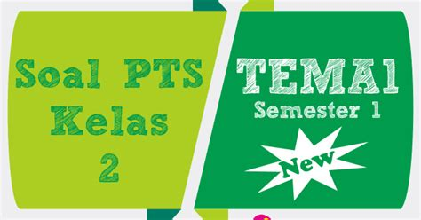 Pelaksanaan ujian penilaian akhir semester (pas) semester 2 sudah semakin dekat. Latihan Ulangan PTS Tematik Tema 1 Subtema 1 Kelas 2 SD ...