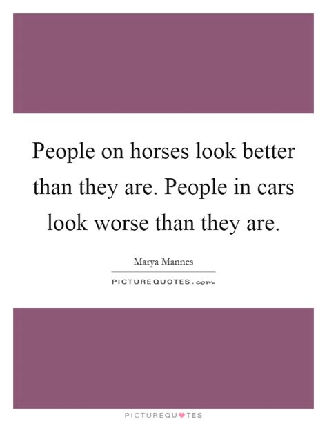 than they better horses worse cars quotes quote