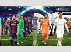 PES 2018 REAL MADRID vs FC BARCELONA Final UEFA