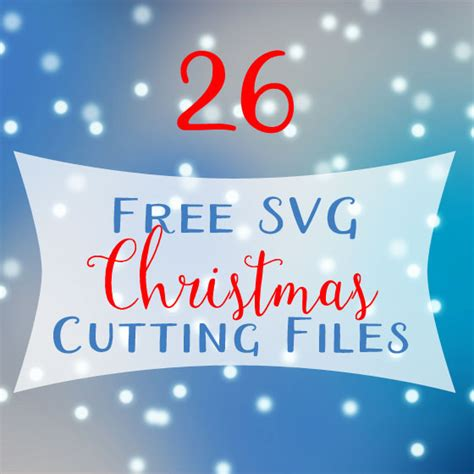 Free christmas svg files for the cricut. 26 Free Christmas SVG Cut Files