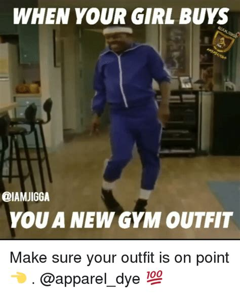 WHEN YOUR GIRL BUYS YOU a NEW GYM OUTFIT Make Sure Your Outfit Is on Point ud83dudc48 ud83dudcaf | Girls Meme on ...