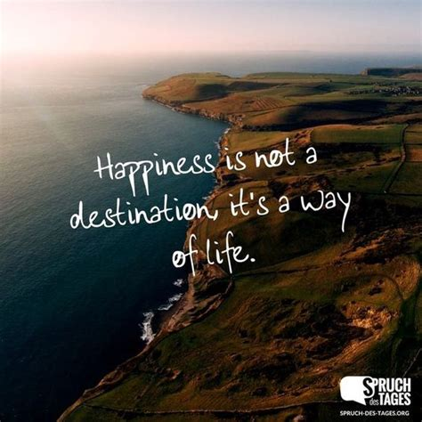 happiness is not a destination it s a way of