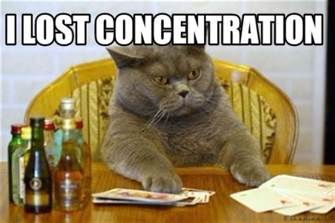 Concentration Meme - meme creator i lost concentration meme generator at memecreator org