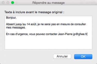 message d absence bureau créer un message d 39 absence dans mail mac