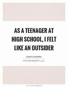 As a teenager at high school, I felt like an outsider ...