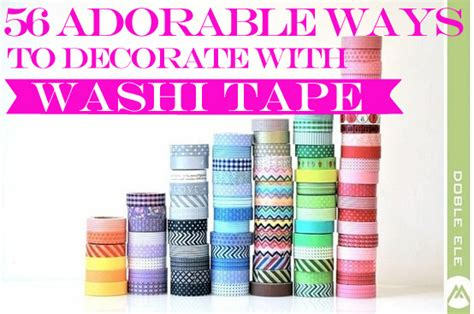 how to decorate with washi 56 adorable ways to decorate with washi