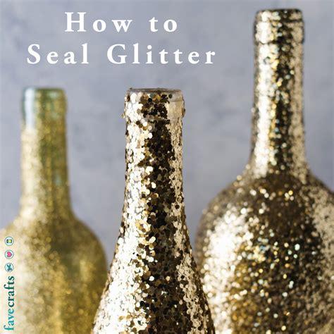 seal glitter prevent   falling