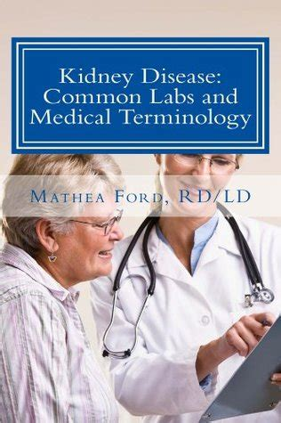kidney disease common labs  medical terminology  patients perspective  mathea ford