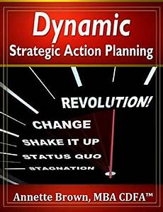 Dynamic Strategic Action Planning in Today's Fast-Paced ...