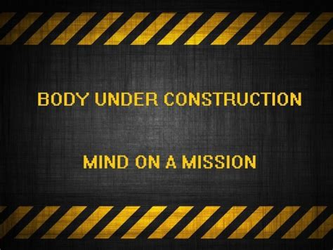 new body under construction quotes