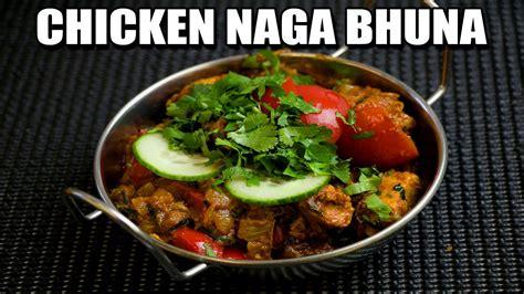 chicken naga bhuna curry bir british indian restaurant