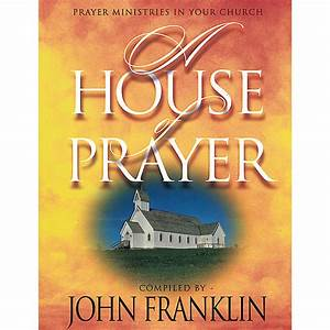 A House Of Prayer  Prayer Ministries In Your Church