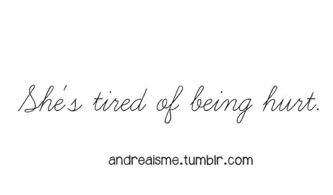 Tired Being Hurt Quotes