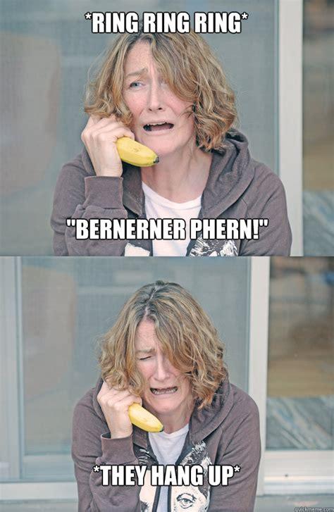Banana Phone Meme - quot bernerner phern quot they hang up ring ring ring bad news banana phone quickmeme