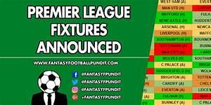 Premier League Fixtures 2018 19 - Fantasy Football Pundit
