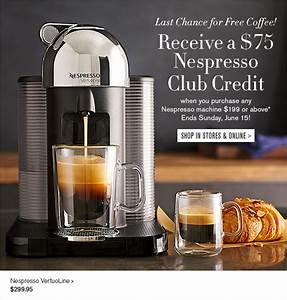 Machine Nespresso Promo : williams sonoma 3 more days 75 of free coffee with ~ Dode.kayakingforconservation.com Idées de Décoration