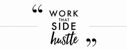 Hustle Side Quotes Reasons Start Right Sidehustle