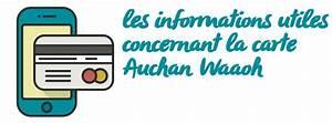 Carte De Fidelité Auchan Fr Activer : carte auchan waaoh gratuite fid lit ou bancaire ~ Dailycaller-alerts.com Idées de Décoration