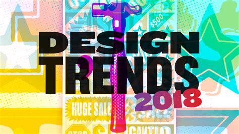 2018 graphic design trends inspirational showcase just creative