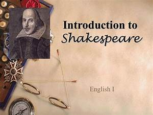 Shakespeare background info for Shakespeare powerpoint template