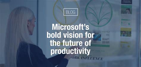 microsofts bold vision   future  productivity