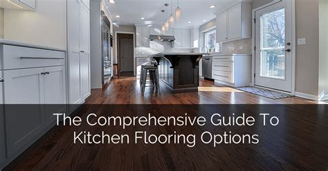 kitchen flooring choices the comprehensive guide to kitchen flooring options home 1690