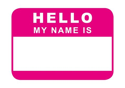 Hello My Name Is (pink)  Just Because  Send Real