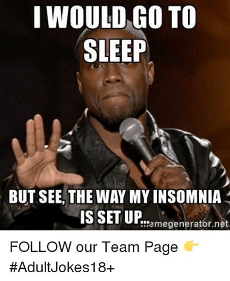 Insomnia Meme - 25 best memes about sleeping sleeping memes
