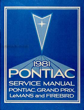 all car manuals free 1981 pontiac grand prix engine control 1981 pontiac repair shop manual firebird bonneville catalina grand prix