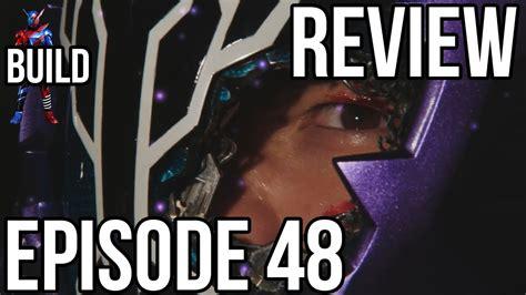 Rip Om Kumis Kamen Rider Build Episode 48 Review Youtube